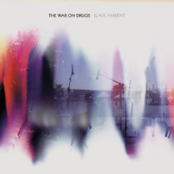 WAR ON DRUGS (the) : LPx2 Slave Ambient