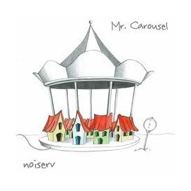 NOISERV : Mr Carousel