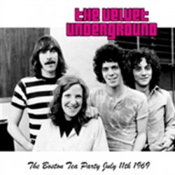 VELVET UNDERGROUND (the) : LPx2 Boston Tea Party July 11th 1969