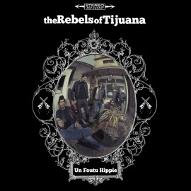 REBELS OF TIJUANA (the) : CD Un Foutu Hippie EP
