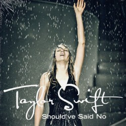 SWIFT Taylor : Should've Said No