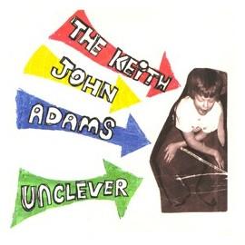 KEITH JOHN ADAMS : Unclever CD