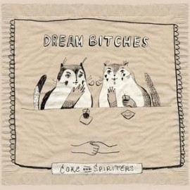 DREAM BITCHES : Coke And Spiriters