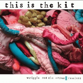 THIS IS THE KIT : CD Wriggle Out The Restless Remixes