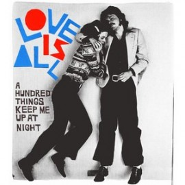 LOVE IS ALL : CD A Hundred Things Keep Me Up That Night