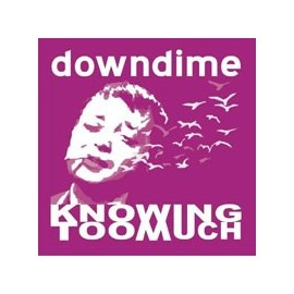 DOWNDIME : Knowing Too Much