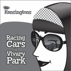 KENSINGTONS (the) : CDREP Racing Cars In Vivary Park