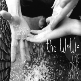 WOWZ (The) : Long Grain Rights