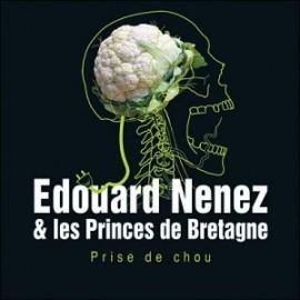 EDOUARD NENEZ ET LES PRINCES DE BRETAGNE : Prise De Chou