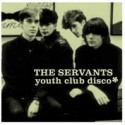SERVANTS (the) : LP Youth Club Disco