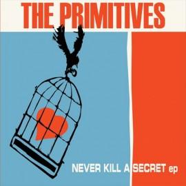 PRIMITIVES (the) : Never Kill A Secret