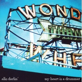 ALLO DARLIN' : My Heart Is A Drummer