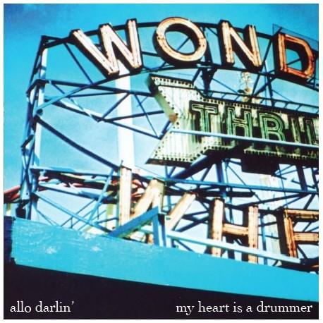 ALLO DARLIN' : My Heart Is A Drummer