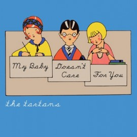 TARTANS (the) : My Baby Doesn't Care For You