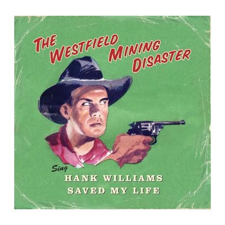 WESTFIELD MINIG DISASTER (the) : Sing Hank Williams