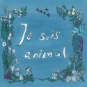 JE SUIS ANIMAL : Painted In My Face