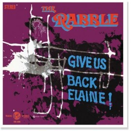 RABBLE (the) : LP 180g Give Us Back Elaine!