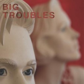 BIG TROUBLES : Sad Girls