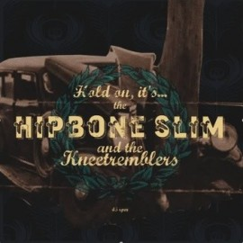 HIPBONE SLIM AND THE KNEETREMBLERS : Eye Of The Storm