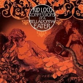 KID LOCO : CD Confessions Of A Belladonna Eater
