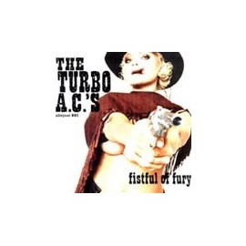 TURBO A.C'S (the) : Fistful Of Fury