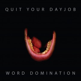 QUIT YOUR DAYJOB : CD Word Domination