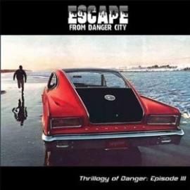 NICK DANGER AND THE DANGER CITY REBELS : CDEP Escape From Danger City