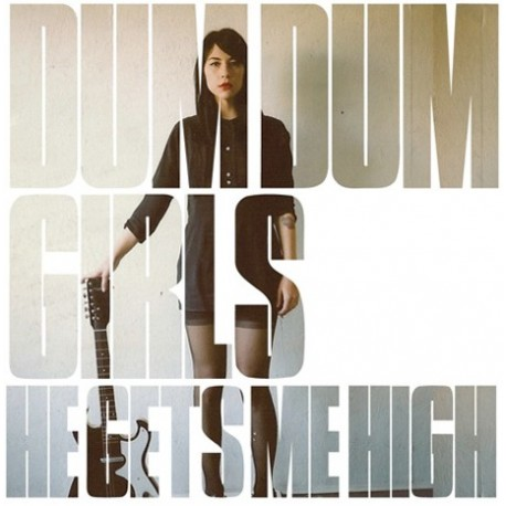 "DUM DUM GIRLS : 12""EP He Gets Me High"