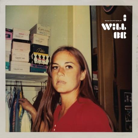 DUM DUM GIRLS : LP I Will Be