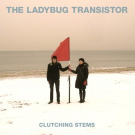 LADYBUG TRANSISTOR (the) : Clutching Stems