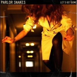 PARLOR SNAKES : LP Let's Get Gone
