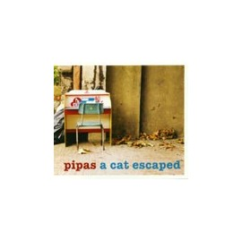 PIPAS : CD A Cat Escaped