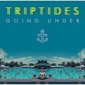 TRIPTIDES : Going Under