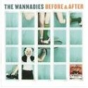 WANNADIES (the) : Before & After