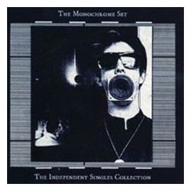 MONOCHROME SET (the) : The Independent Singles Collection
