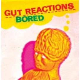 GUT REACTIONS : Bored