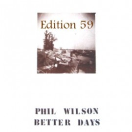 PHIL WILSON : Better Days