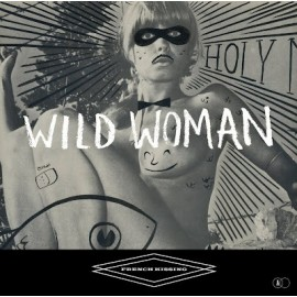 FRENCH KISSING : Wild Woman