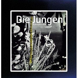 DIE JUNGEN : LP At Breath's End