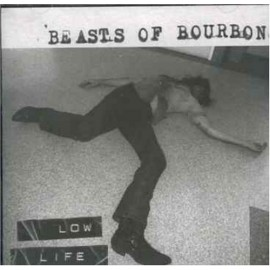 BEASTS OF BOURBON (the) : CD Low Life