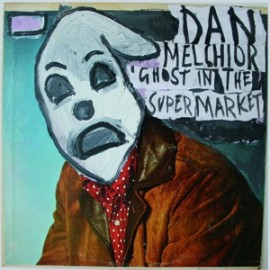 "DAN MELCHIOR : 12""EP Ghost In The Supermarket"