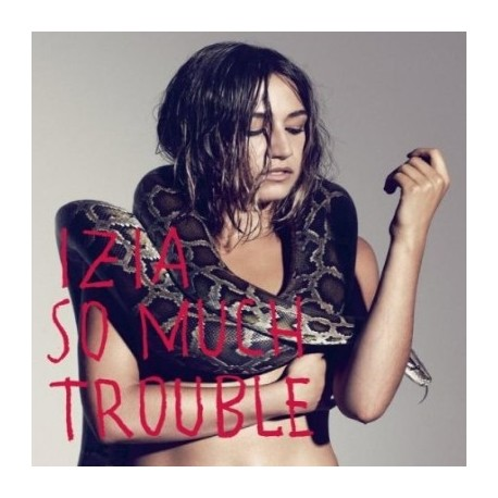 IZIA : So Much Trouble