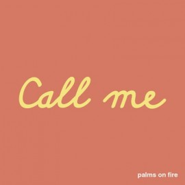 PALMS ON FIRE : CDREP Call Me