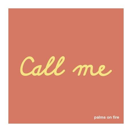 PALMS ON FIRE : CDREP Call Me