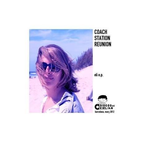 COACH STATION REUNION : Eli EP