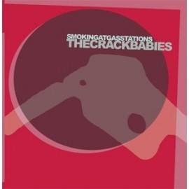 CRACKBABIES (the) : Smoking At Gas Stations