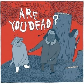 HUMMS (the) : Are You Dead