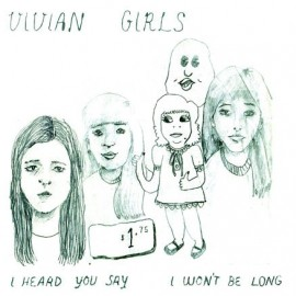 VIVIAN GIRLS : I Heard You Say