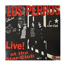 LOS PERROS : Live At The Star-Club
