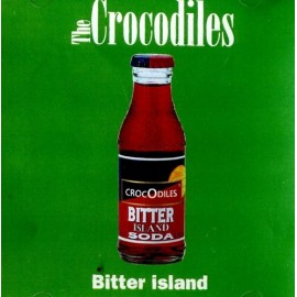 CROCODILES (the) : Bitter Island